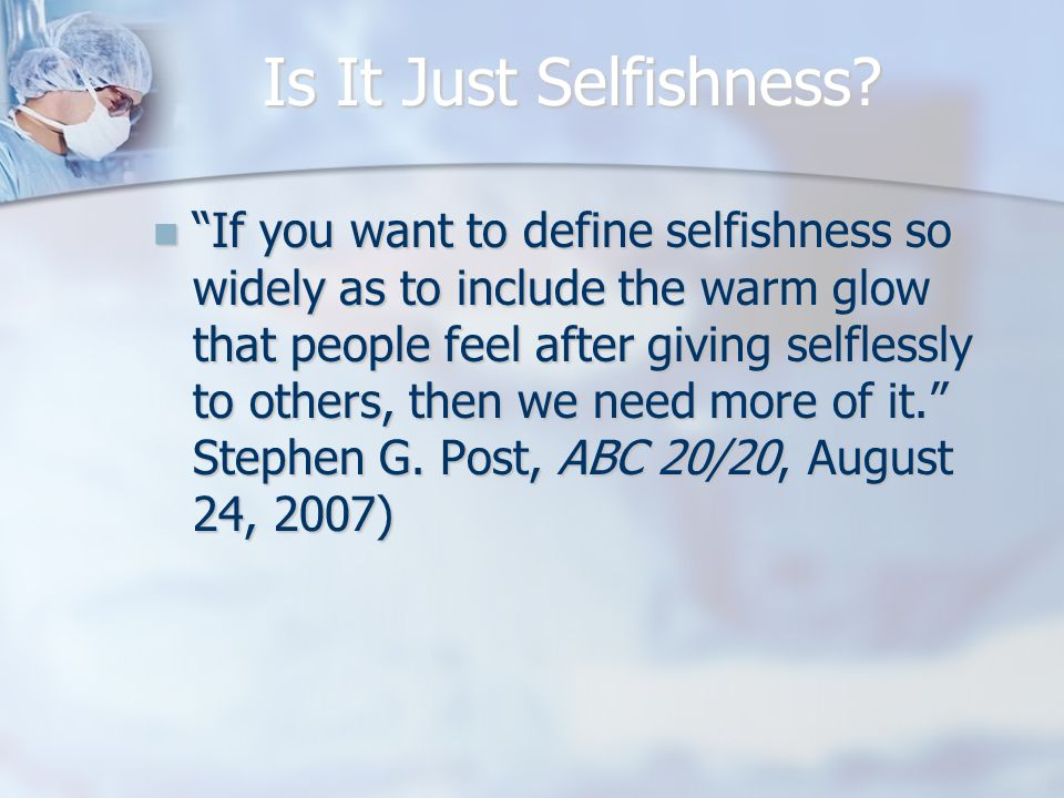 Is It Just Selfishness.