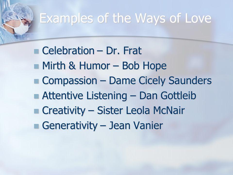 Examples of the Ways of Love Celebration – Dr. Frat Celebration – Dr.