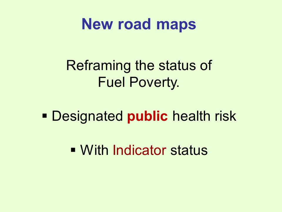 New road maps Reframing the status of Fuel Poverty.