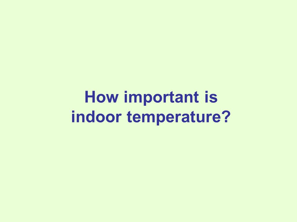 How important is indoor temperature?