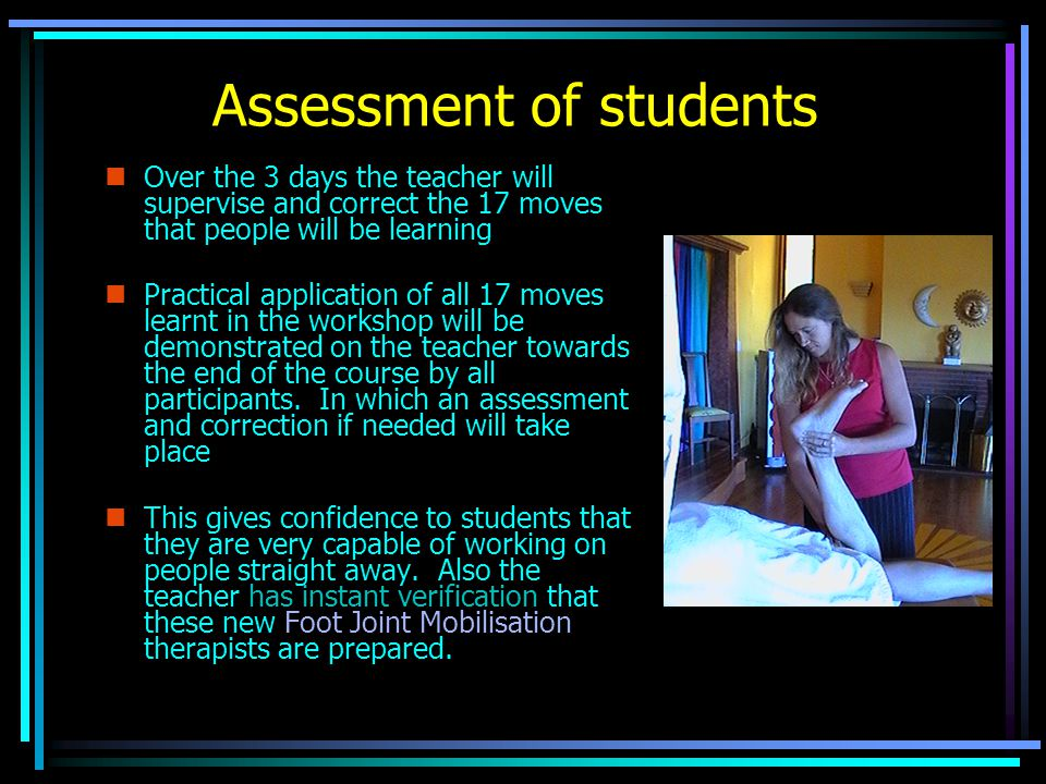 Assessment of students nOnOver the 3 days the teacher will supervise and correct the 17 moves that people will be learning nPnPractical application of