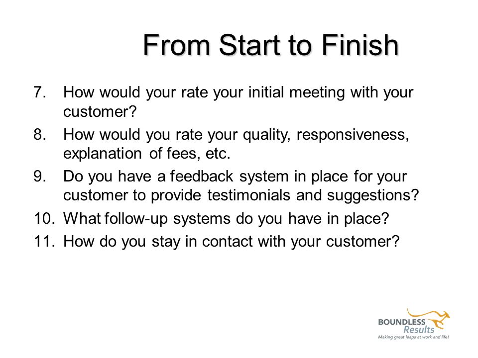 From Start to Finish 1.How does a typical customer hear about you.