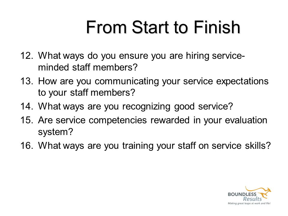 From Start to Finish 7.How would your rate your initial meeting with your customer.