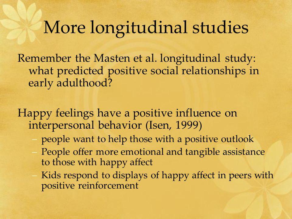 More longitudinal studies Remember the Masten et al.