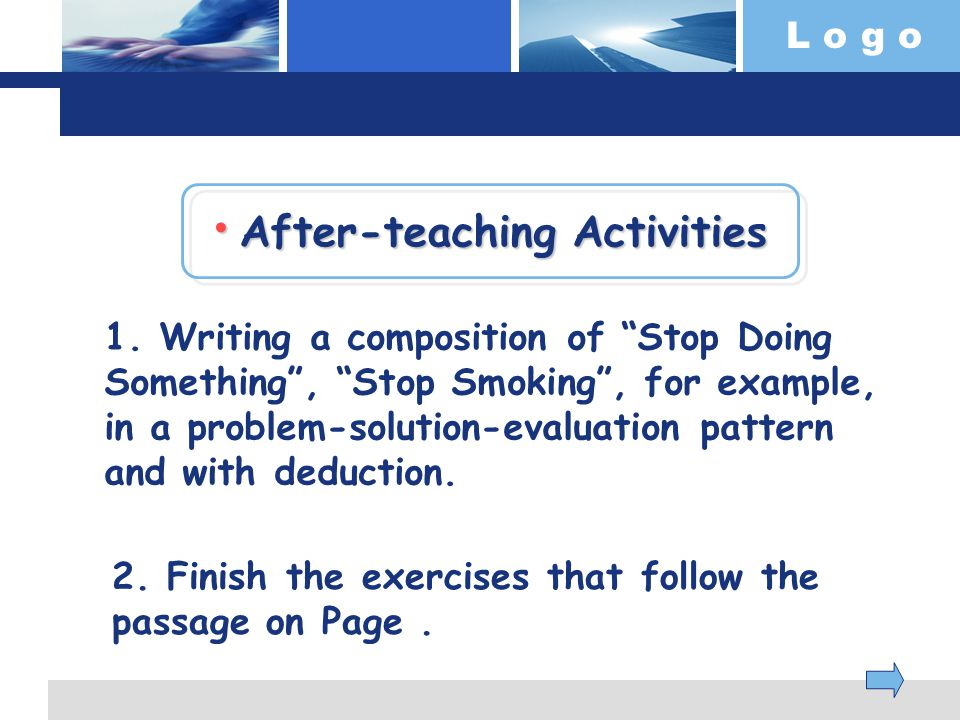 L o g o After-teaching Activities After-teaching Activities After-teaching Activities After-teaching Activities 1.