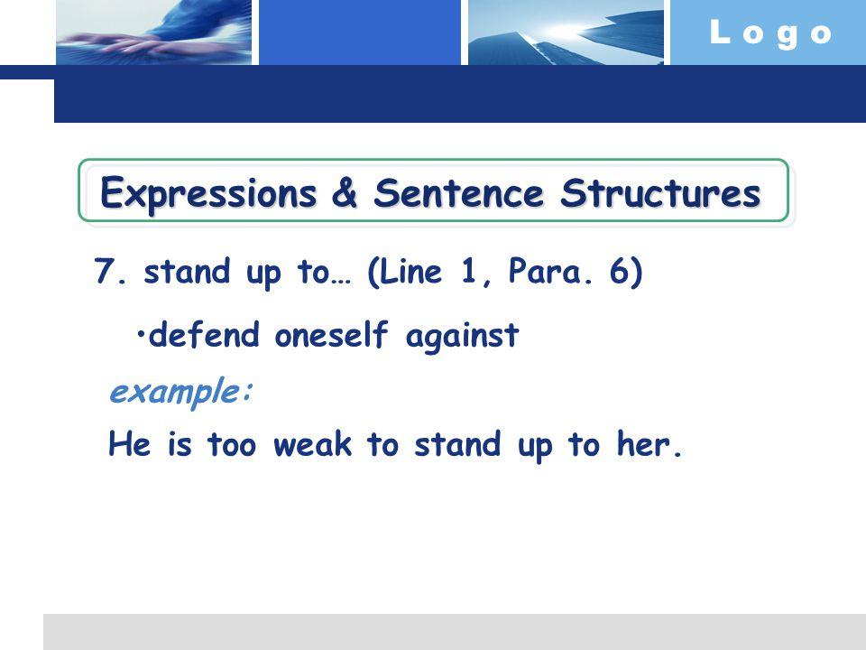 L o g o 7. stand up to… (Line 1, Para.