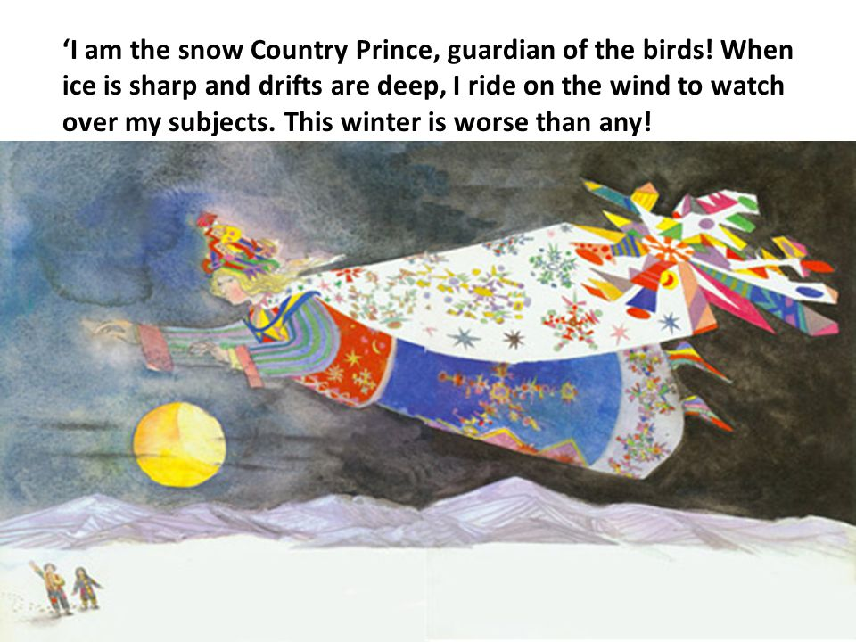 'I am the snow Country Prince, guardian of the birds.