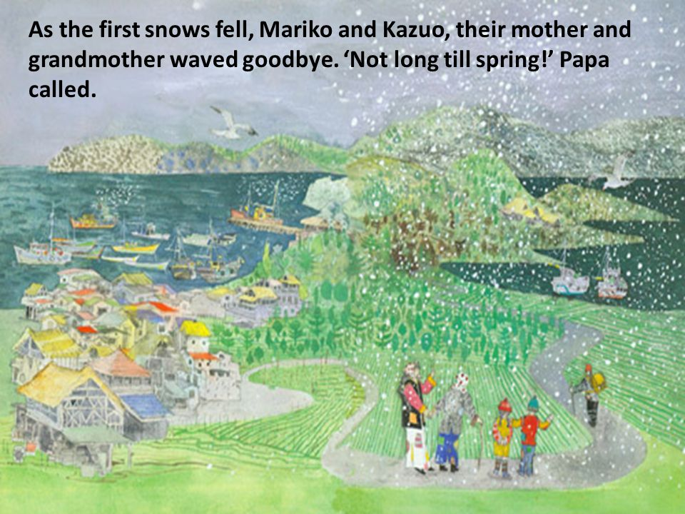 As the first snows fell, Mariko and Kazuo, their mother and grandmother waved goodbye.