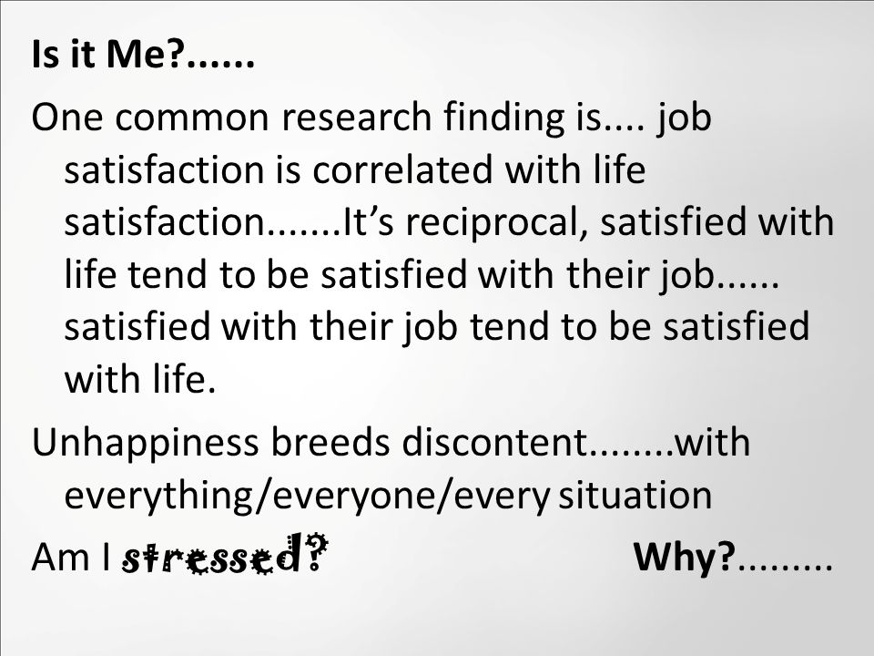 Is it Me?...... One common research finding is....