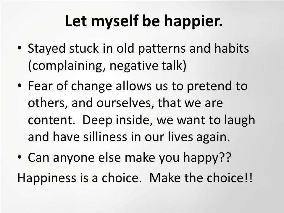 Let myself be happier.