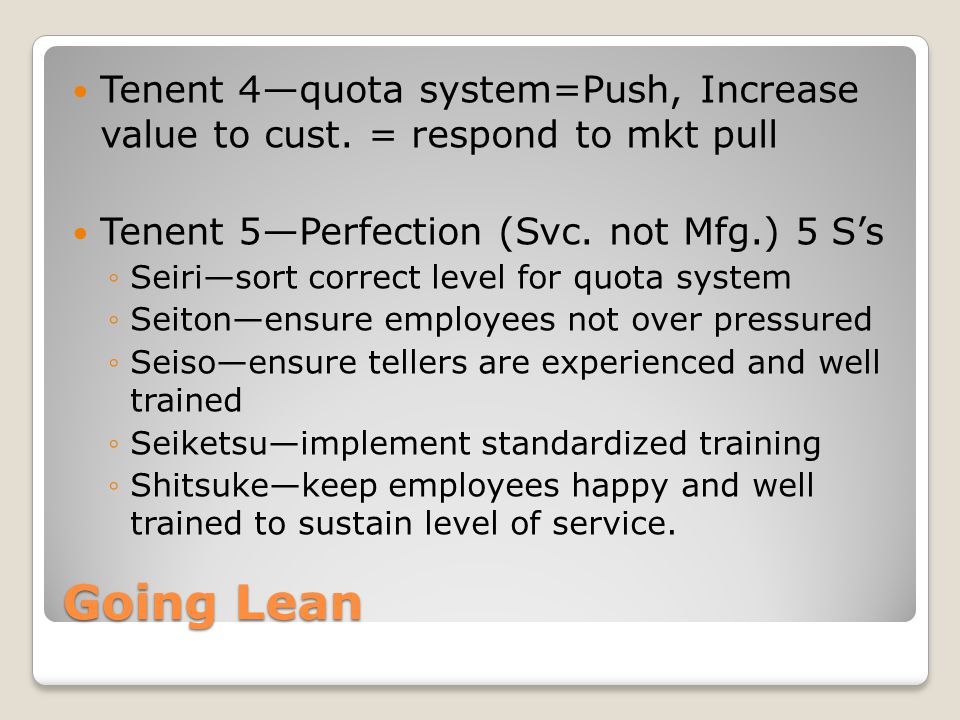 Going Lean Tenent 4—quota system=Push, Increase value to cust.