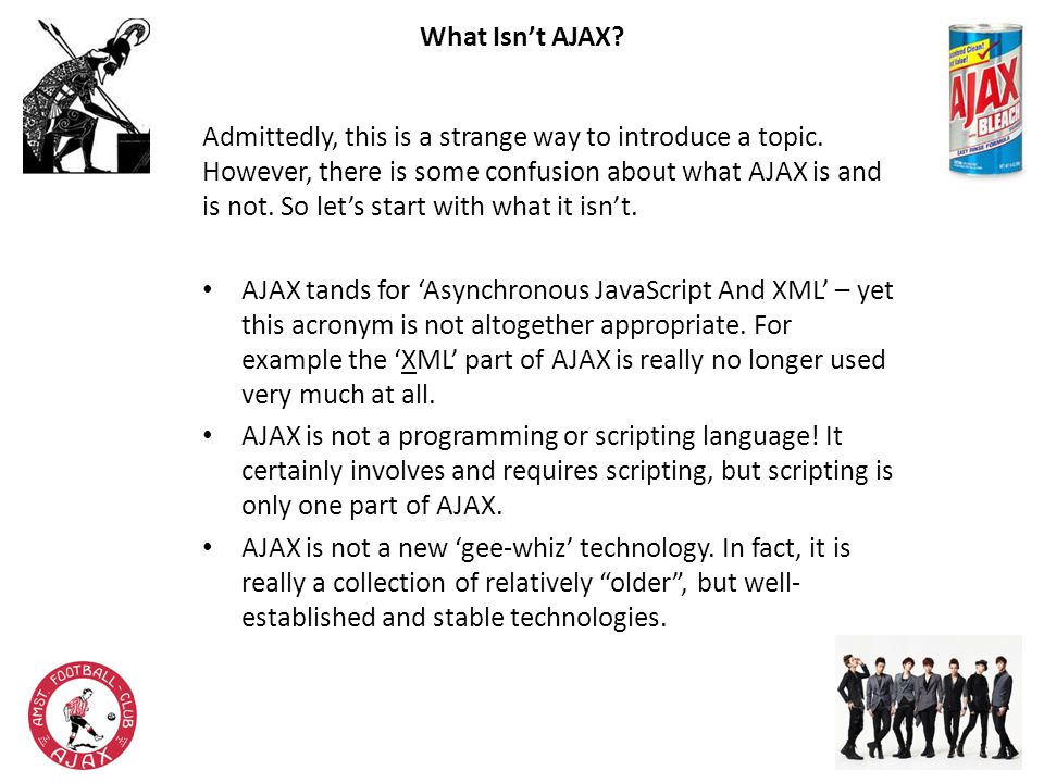 Introduction: Okay, so what is AJAX.Admittedly, this is a strange way to introduce a topic.