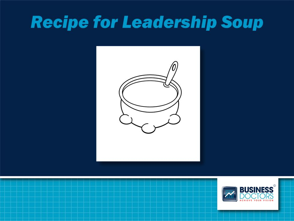 Recipe for Leadership Soup