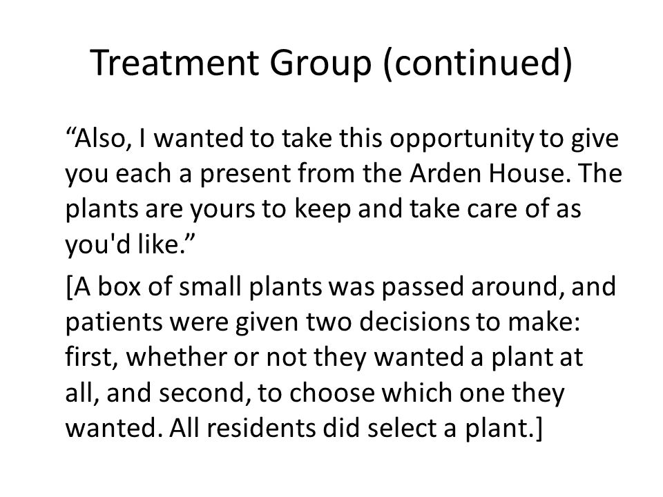 "Treatment Group (continued) ""Also, I wanted to take this opportunity to give you each a present from the Arden House. The plants are yours to keep and"