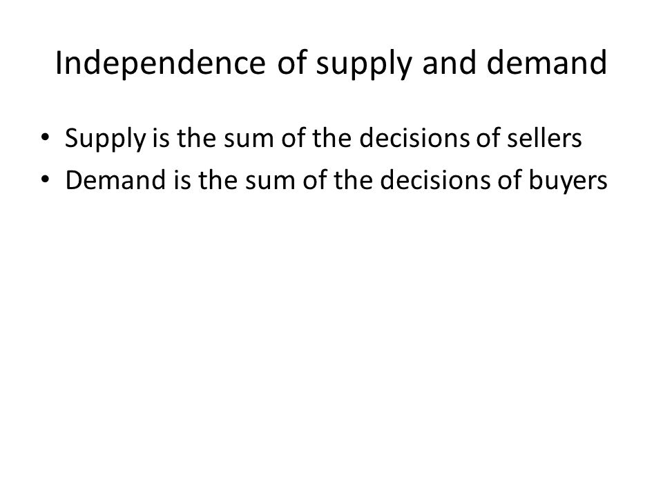 Supply curve Shows the relationship between the quantity that sellers want to sell and the price Depends on costs (Costs  Supply  ) – Opportunity costs of resources And competition (Competition  Supply  ) – Number of sellers – Freedom of entry