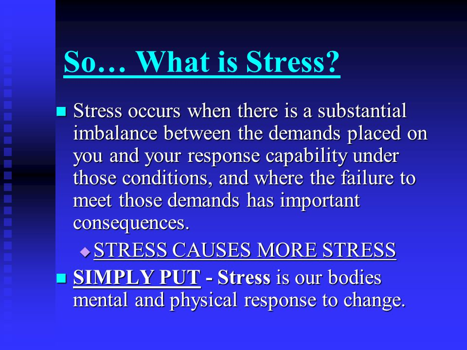 So… What is Stress.