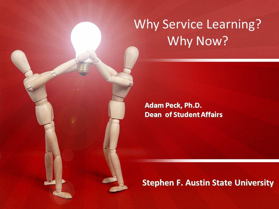 Adam Peck, Ph.D. Dean of Student Affairs Stephen F.