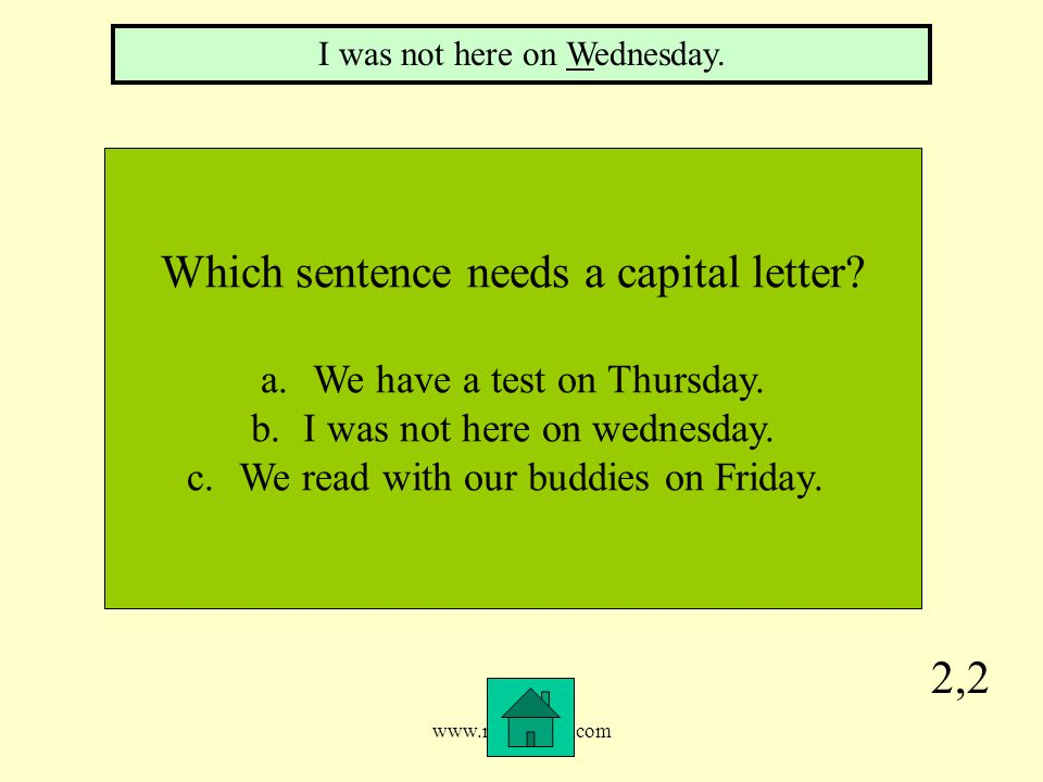 www.mrsziruolo.com 2,2 Which sentence needs a capital letter.