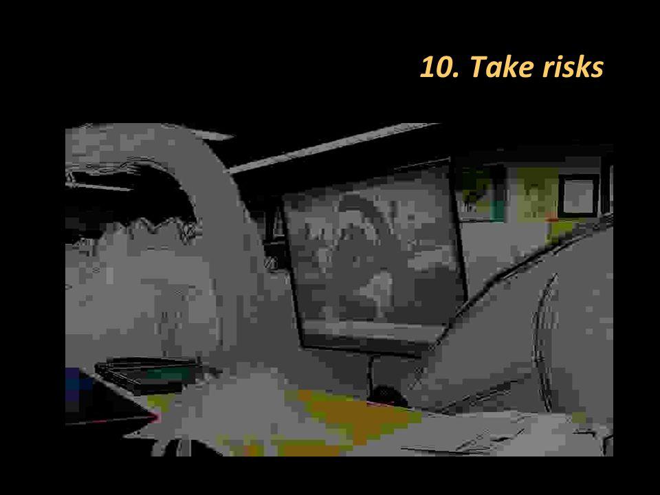 10. Take risks