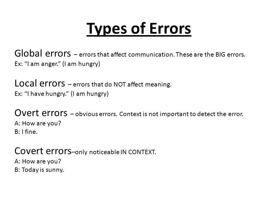 Types of Errors Global errors – errors that affect communication.