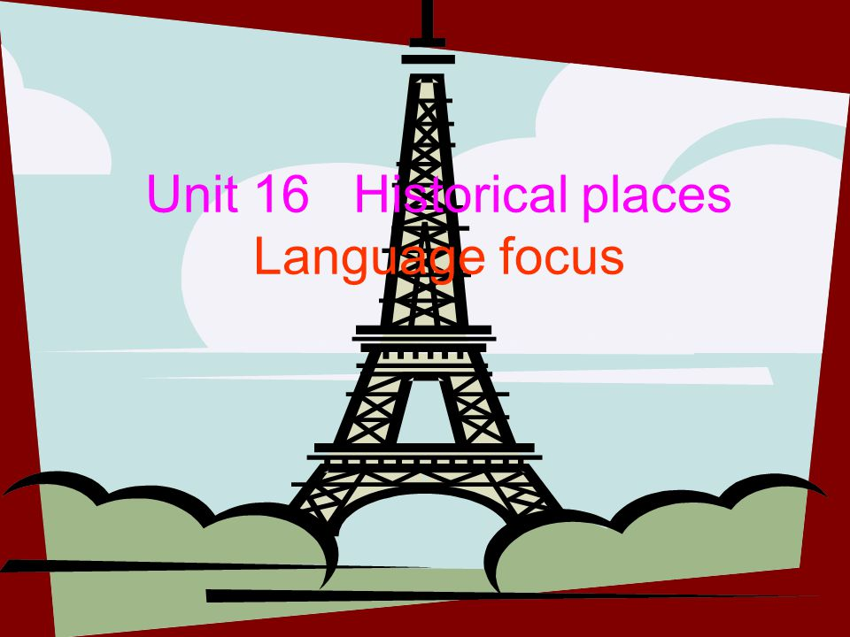 Unit 16 Historical places Language focus
