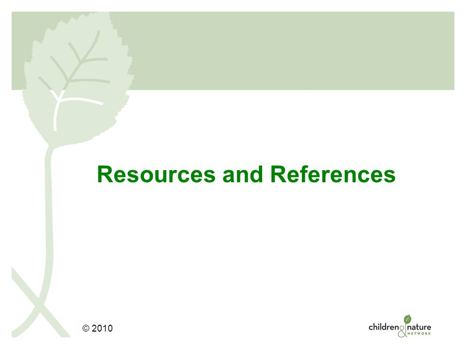 © 2008 Resources and References © 2010