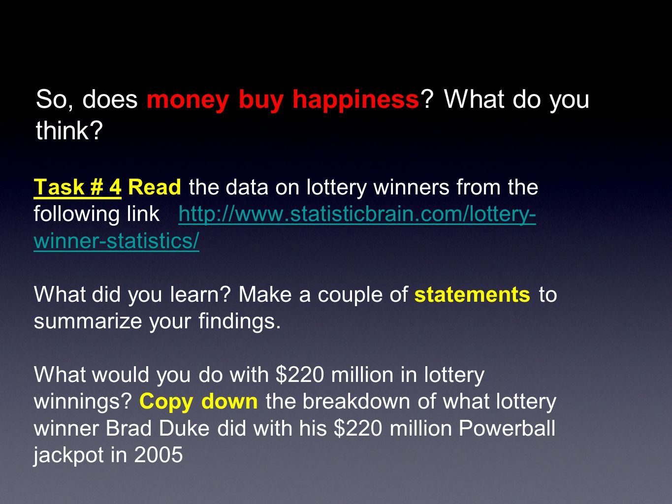 So, does money buy happiness. What do you think.