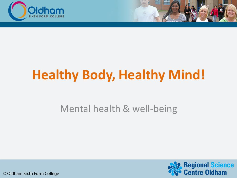 Healthy Body, Healthy Mind! Mental health & well-being