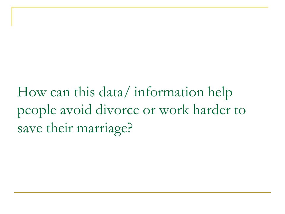 How can this data/ information help people avoid divorce or work harder to save their marriage