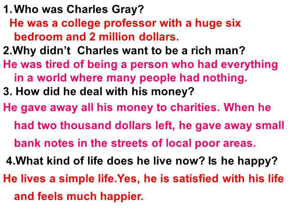 1.Who was Charles Gray. He was a college professor with a huge six bedroom and 2 million dollars.