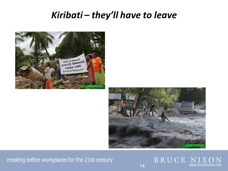 14 Kiribati – they'll have to leave