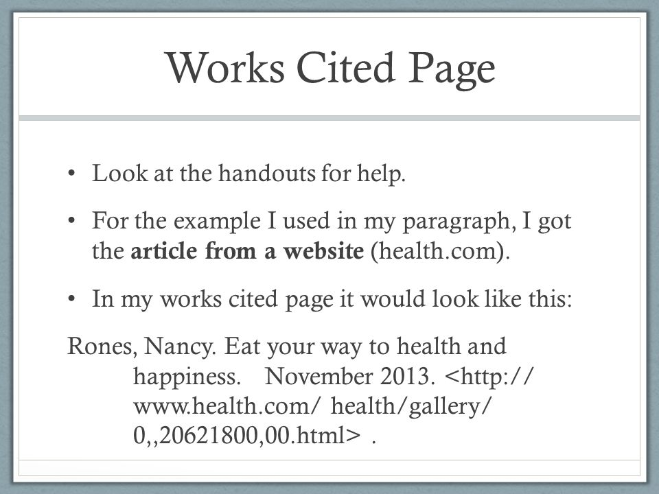 Works Cited Page Look at the handouts for help.