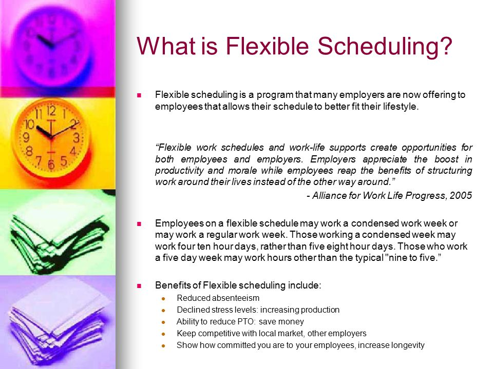 What Does Flexible Scheduling Consist Of.