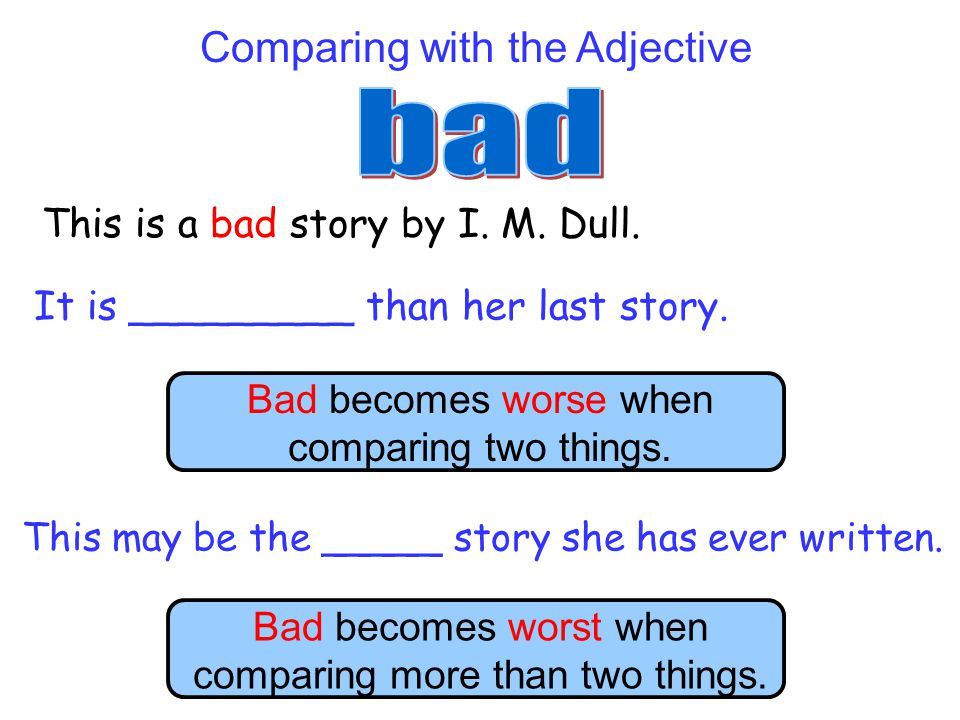 This is a bad story by I.M. Dull. It is _________ than her last story.