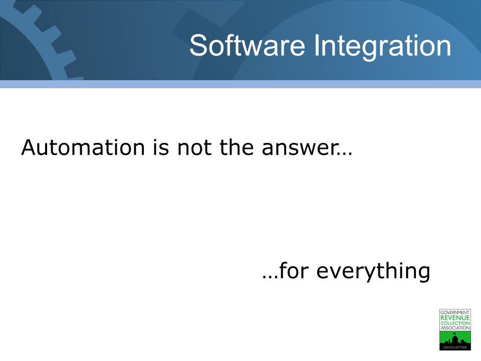 Software Integration Automation is not the answer… …for everything