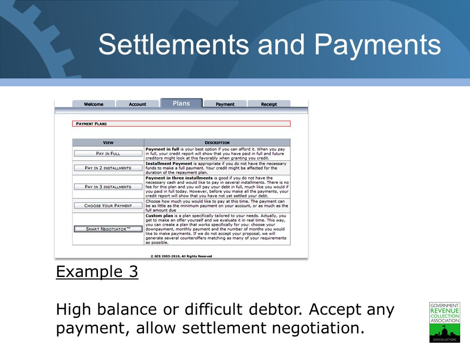 Settlements and Payments Example 3 High balance or difficult debtor.