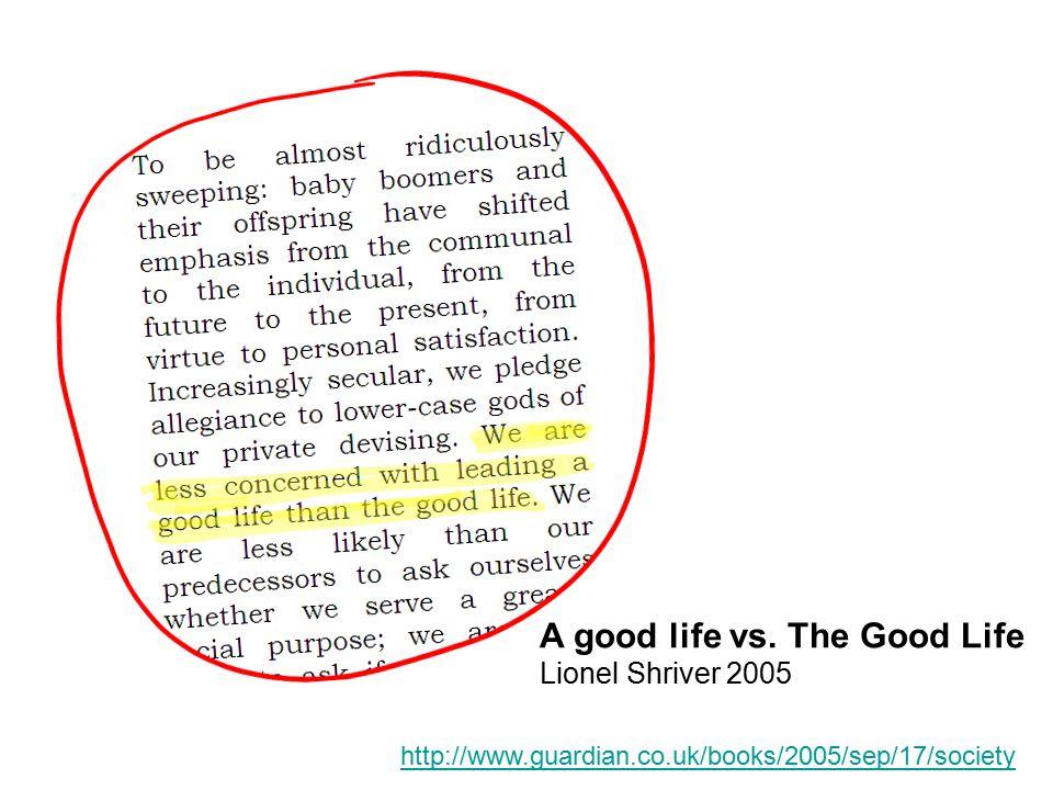 A good life vs.