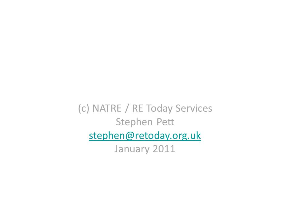 (c) NATRE / RE Today Services Stephen Pett stephen@retoday.org.uk January 2011