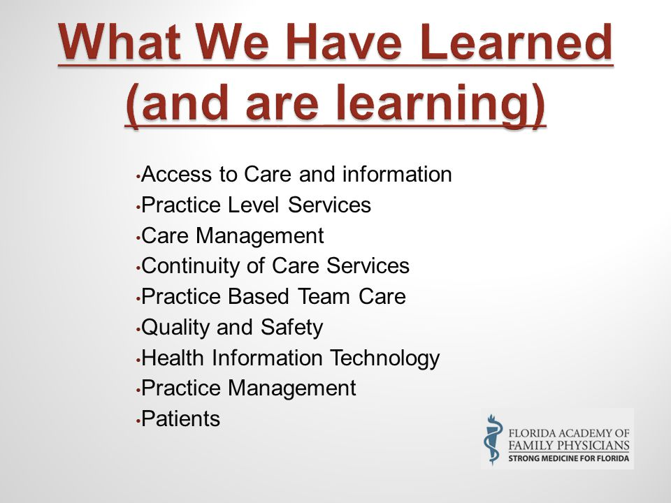 Access to Care and information Practice Level Services Care Management Continuity of Care Services Practice Based Team Care Quality and Safety Health Information Technology Practice Management Patients