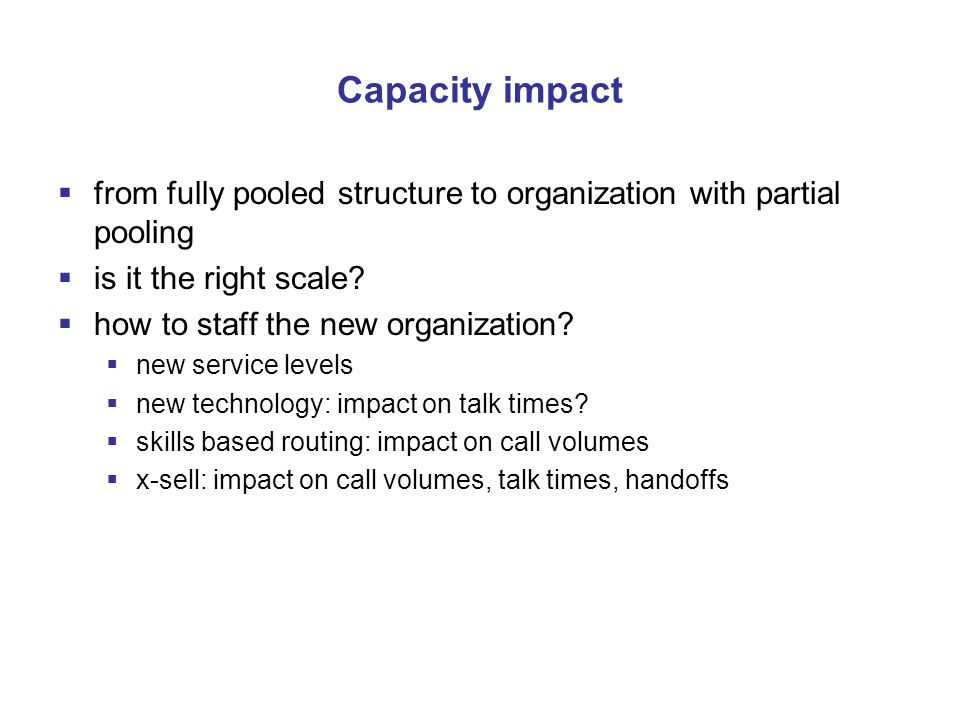 Capacity impact  from fully pooled structure to organization with partial pooling  is it the right scale.