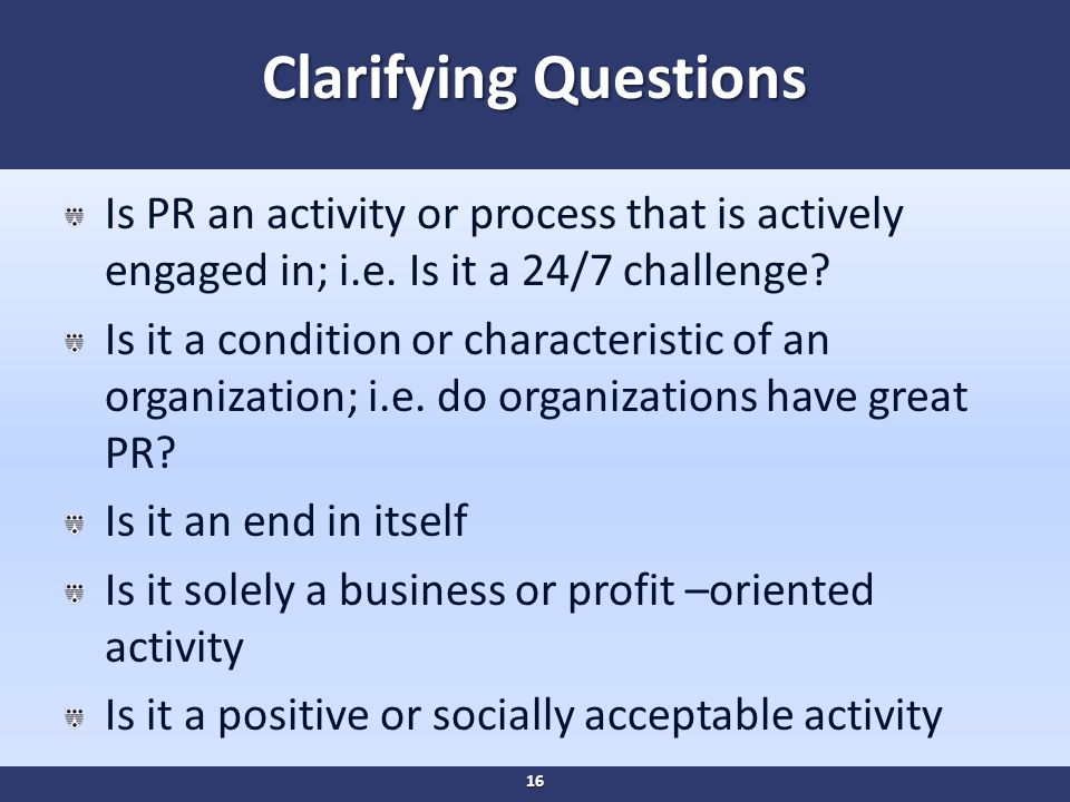 Clarifying Questions Is PR an activity or process that is actively engaged in; i.e.