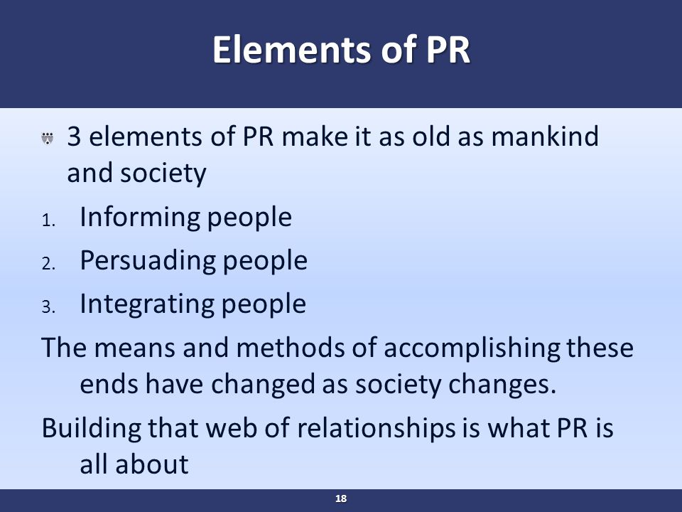 Elements of PR 3 elements of PR make it as old as mankind and society 1.