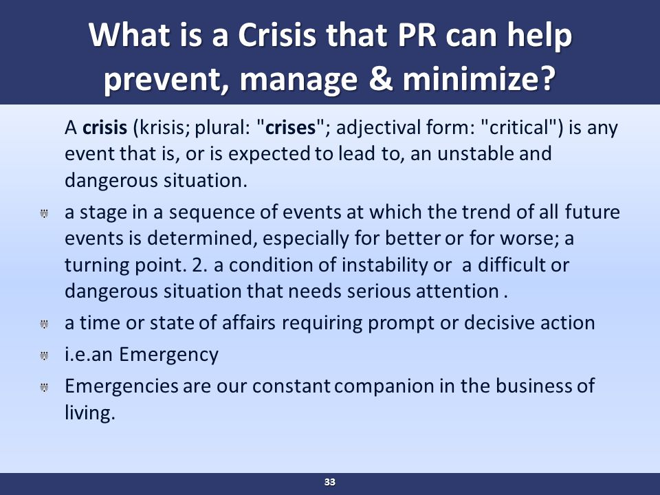 What is a Crisis that PR can help prevent, manage & minimize.
