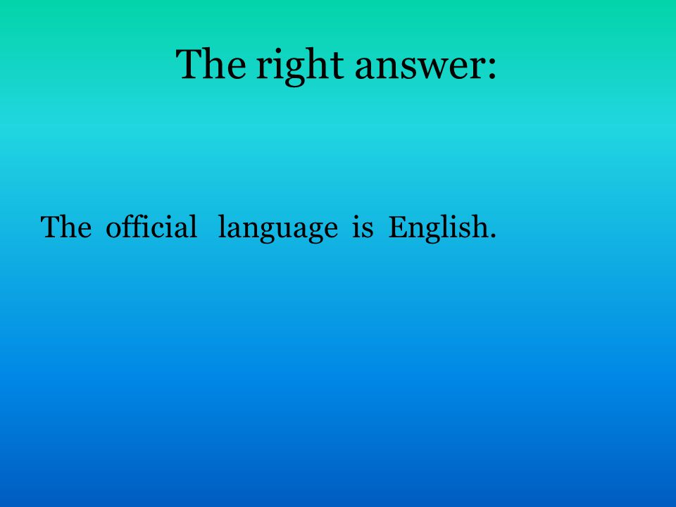 The right answer: The official language is English.