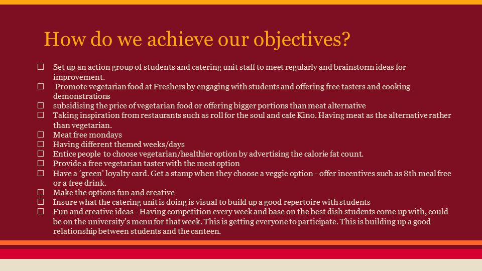 How do we achieve our objectives.