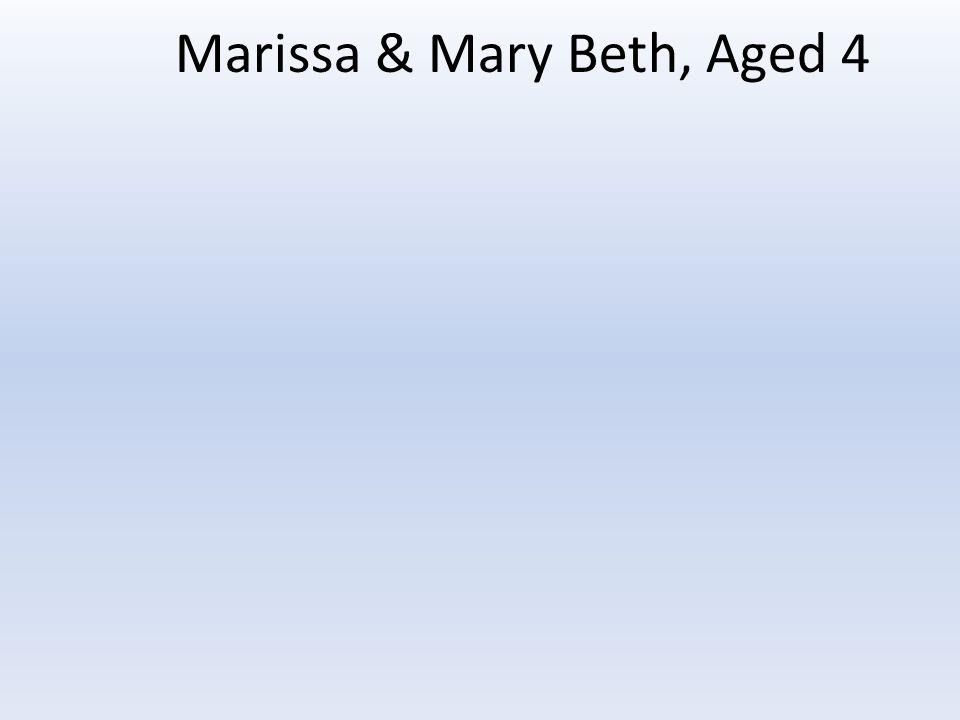 Marissa & Mary Beth, Aged 4