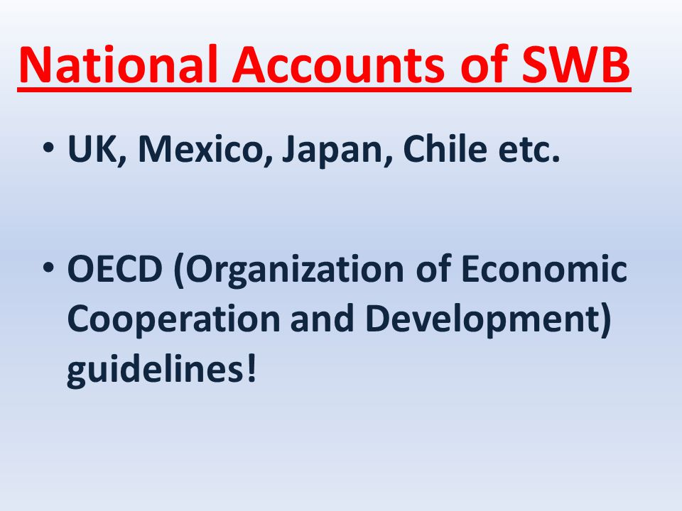 National Accounts of SWB UK, Mexico, Japan, Chile etc.
