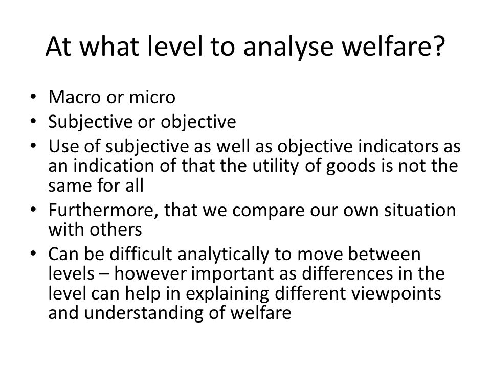 At what level to analyse welfare.