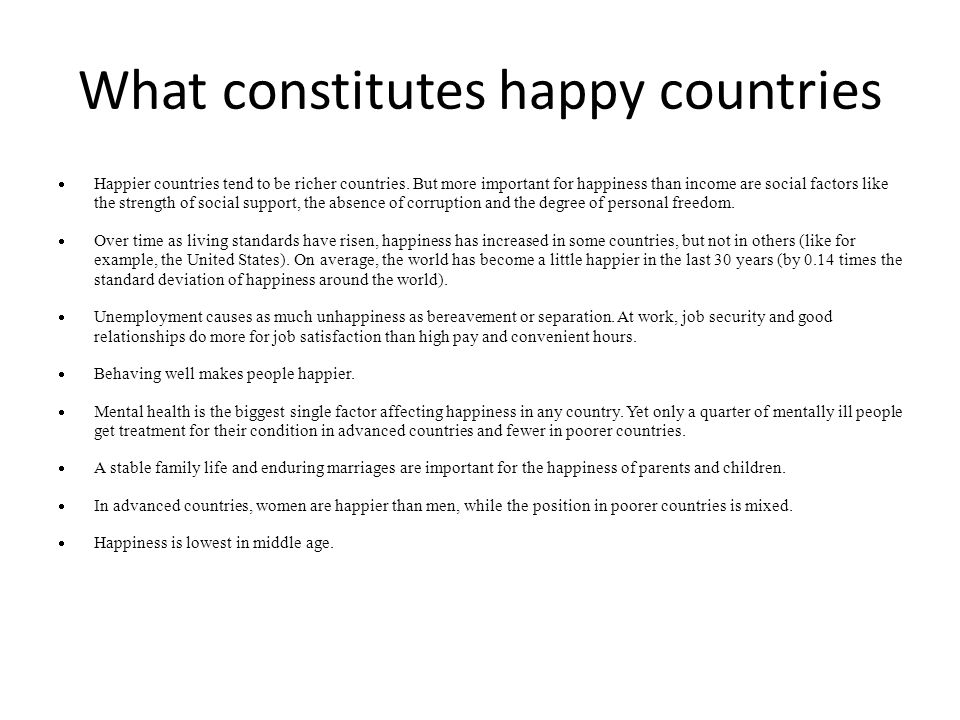 What constitutes happy countries  Happier countries tend to be richer countries.