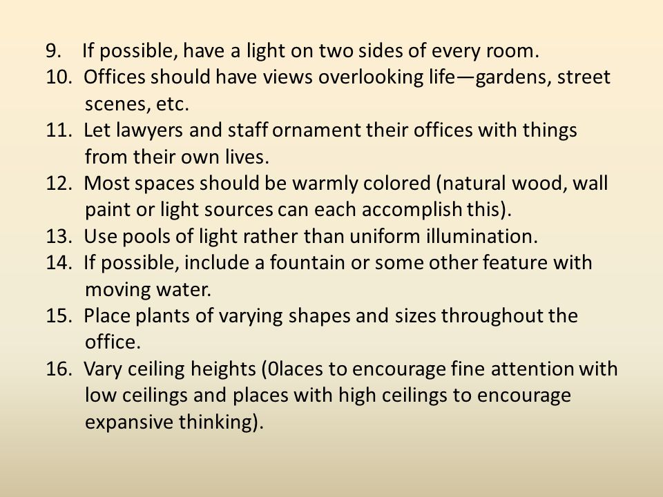 9. If possible, have a light on two sides of every room.